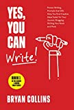 Yes, You Can Write!: 101 Proven Writing Prompts that Will Help You Find Creative Ideas Faster for Your...
