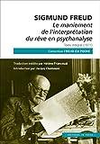 Du maniement de l'interprétation du rêve en psychanalyse : Suivi de De la dynamique du transfert, texte...