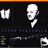 Astor Piazzolla & The New Tango Sextet: Live at the BBC 1989 [Import anglais]