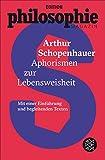 Aphorismen zur Lebensweisheit: (Mit Begleittexten vom Philosophie Magazin) (German Edition)