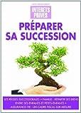 Préparer sa succession : Les règles successorales, Famille, répartir ses biens entre ses enfants et...