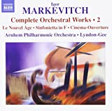 Igor Markevitch : Intégrale des oeuvres orchestrales - Vol.2