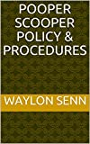 Pooper Scooper Policy & Procedures (English Edition)
