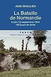 La Bataille de la Normandie, 6 Juin-12 septembre 1944