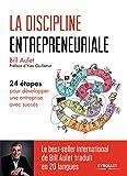 La discipline entrepreneuriale: 24 étapes pour développer une entreprise avec succès. Préface d'Yves...