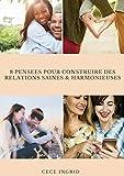 8 Pensées pour Construire des Relations Saines & Harmonieuses: Sortir des relations toxiques - Reconnaître...