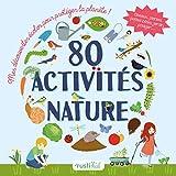 80 activités nature : Mes découvertes écolos pour protéger la planète ! Oiseaux, plantes, petites bêtes,...