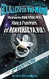 Bouillon de Toi-Même: Retrouve TON VRAI MOI face à l'Univers et Renverse TA Vie ! -2°EDITION