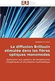 La diffusion Brillouin stimulée dans les fibres optiques monomodes: Application aux capteurs de températures...