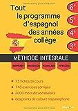 Tout le programme d'espagnol des années collège : MÉTHODE INTÉGRALE - Grammaire, conjugaison, vocabulaire,...