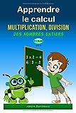 Apprendre le calcul: Multiplication et division