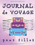 Journal de voyage pour filles: Carnet de voyage et carnet de croquis pour les vacances des filles