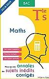 Mieux que des annales : des sujets inédits corrigés - Maths - Tle S - Bac