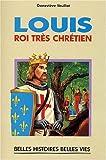 Louis, roi très chrétien