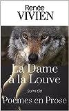 La Dame à la Louve (recueil de 17 nouvelles), suivi de Poèmes en Prose - Version Intégrale