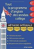 Tout le programme d'anglais des années collège : MÉTHODE INTÉGRALE - Grammaire, conjugaison, vocabulaire,...
