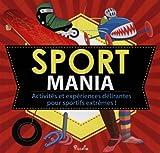 Sport mania : Activités et expériences délirantes pour sportifs extrêmes !