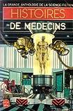 Histoires de médecins - La grande anthologie de la science-fiction