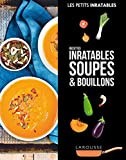 Recettes inratables soupes & bouillons (Petits Inratables!)