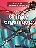 Les cours de Paul Arnaud - Cours de Chimie organique - 19e édition: Cours avec 350 questions et exercices...