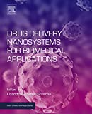 Drug Delivery Nanosystems for Biomedical Applications (Micro and Nano Technologies) (English Edition)