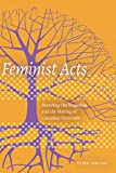 Feminist Acts: Branching Out Magazine and the Making of Canadian Feminism (English Edition)
