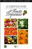 Le grand livre des fruits tropicaux