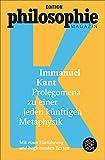 Prolegomena zu einer jeden künftigen Metaphysik: (Mit Begleittexten vom Philosophie Magazin) (German Edition)