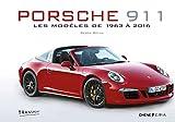 Porsche 911 - Nouvelle édition augmentée: Les modèles de 1963 à 2016