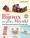 Bijoux en perles miyuki : 40 jolies créations à réaliser facilement avec ou sans métier à tisser