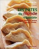 Les pâtes du monde maison - Crozets, gnocchis...