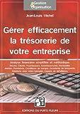 Gérer efficacement la trésorerie de votre entreprise: Analyse financière simplifiée et méthodique....