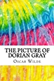 The Picture of Dorian Gray: Includes MLA Style Citations for Scholarly Secondary Sources, Peer-Reviewed...