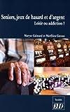 Seniors, jeux de hasard et d'argent : Loisir ou addiction ?
