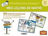 Mes leçons de maths: 50 cartes mentales pour comprendre facilement la numération, le calcul, la géométrie...