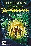 Les Travaux d'Apollon - tome 3 : Le piège de feu (A.M.ROMANS ADOS)