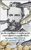 Jus de coquillages et sandre poché. cocos mijotés et anguille fumée de Melville. Herman (2013) Broché