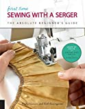 First Time Sewing With a Serger: The Absolute Beginner's Guide - Learn by Doing Step-by-step Basics + Projects