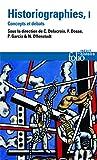Historiographies (Tome 1): Concepts et débats