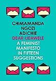Dear Ijeawele, or a Feminist Manifesto in Fifteen Suggestions (English Edition)