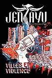 Jentayu: Numéro 2 - Villes et Violence (Jentayu - Revue littéraire d'Asie)