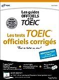 TOEIC  : les tests officiels corrigés (conforme au nouveau test TOEIC 2018)