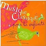 Musique classique pour les enfants Vol. 1 : Pierre et le loup, L'Apprenti-sorcier...