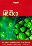 Lonely Planet World Food Mexico