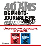 40 ans de photo-journalisme. Génération agences