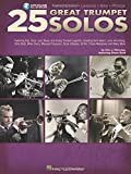 25 Great Trumpet Solos: Transcriptions - Lessons - Bios - Photos: Featuring Pop, Rock, Jazz, Blues, and Swing...