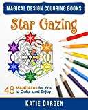 Star Gazing: 48 Mandalas for You to Color & Enjoy (Magical Design Coloring Books) (Volume 2) by Katie Darden...