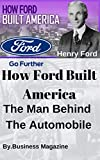 How Ford Built America - The Man Behind The Automobile (English Edition)