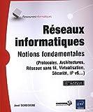 Réseaux informatiques - Notions fondamentales (6ième édition) (Protocoles, Architectures, Réseaux sans...