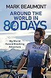 Around the World in 80 Days: My World Record Breaking Adventure (English Edition)